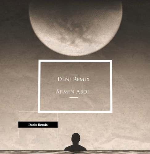 دانلود موزیک جدید آرمین عبدی رمیکس دنج
