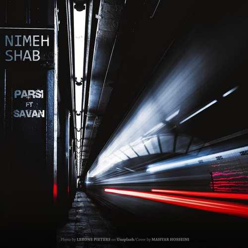 دانلود موزیک جدید پارسا به همراهی نیکان ساوان نیمه شب